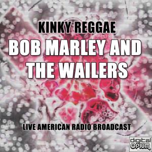 Album Kinky Reggae (Live) from Bob Marley