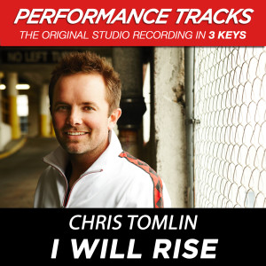 I Will Rise 2009 Chris Tomlin
