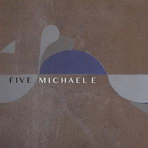 Album Five from Michael E