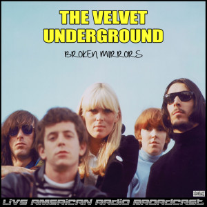 Velvet Underground的專輯Broken Mirrors (Live)