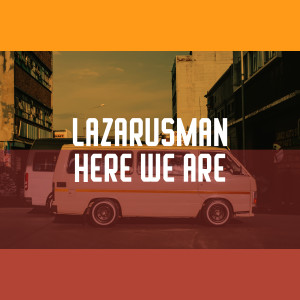 Album Here We Are from Lazarusman