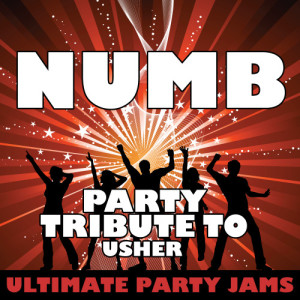 Ultimate Party Jams的專輯Numb (Party Tribute to Usher)