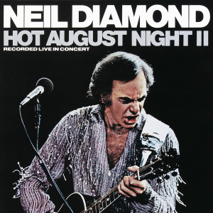 Hot August Night II 1987 Neil Diamond