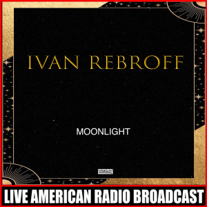 Album Moonlight (Live) from Ivan Rebroff