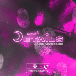Listen to Details (Tensnake Remix) song with lyrics from Oliver Heldens