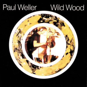 Wild Wood 2007 Paul Weller
