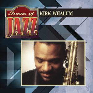 Album Icons of Jazz from Kirk Whalum