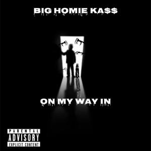 BigHomie Ka$$的專輯OnMyWayIn (Explicit)