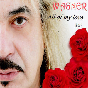 Album All Of My Love from Wagner
