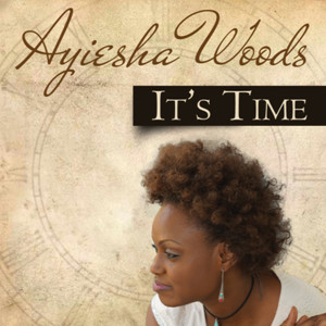 Album It's Time from Ayiesha Woods
