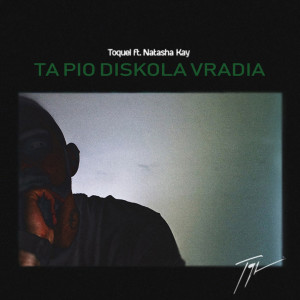 Toquel的專輯Ta Pio Diskola Vradia