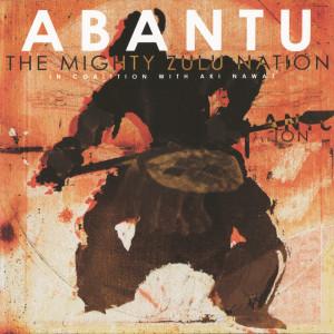 Album Abantu from The Mighty Zulu Nation