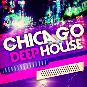 Album Chicago Deep House from Sunshine Deep House Music