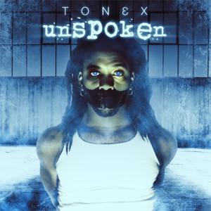Album Unspoken from Tonéx