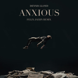 Album Anxious (Felix Jaehn Remix) from Dennis Lloyd
