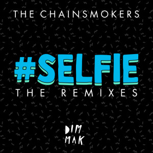 The Chainsmokers的專輯#SELFIE