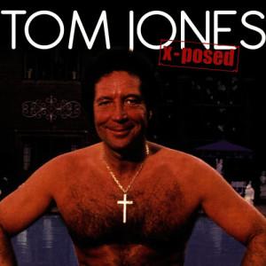 Album Tom Jones X-Posed from Chrome Dreams - Audio Series
