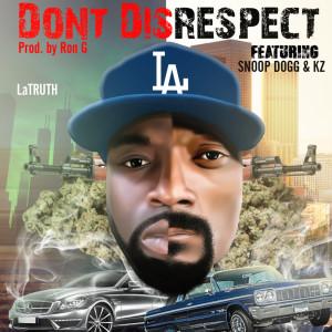 Latruth的專輯Don't Disrespect (feat. Snoop Dogg & Kz)