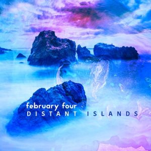 Album Distant Islands from February Four