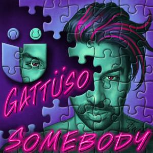 Album Somebody from GATTÜSO