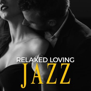 Album Relaxed Loving Jazz from Sounds of Love and Relaxation Music