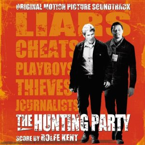Album The Hunting Party (Original Motion Picture Soundtrack) from Rolfe Kent