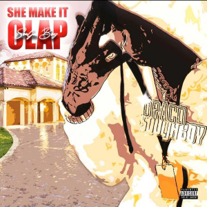 Album She Make It Clap (Explicit) from Soulja Boy Tell 'Em