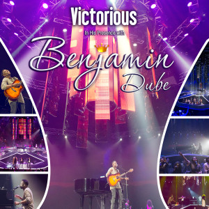 Album Victorious in His Presence from Benjamin Dube