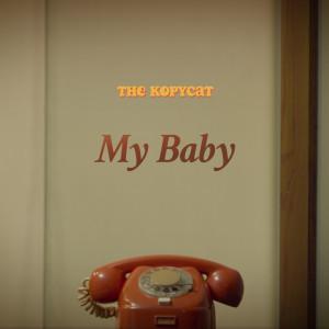 อัลบัม My Baby ศิลปิน The Kopycat