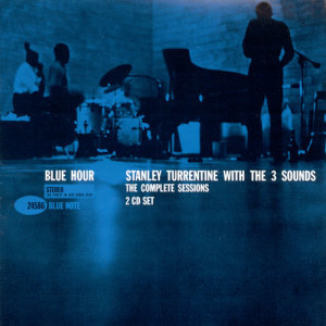 Album The Complete Blue Hour Sessions from Stanley Turrentine & The Three Sounds