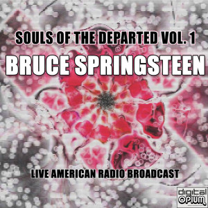 Album Souls Of The Departed Vol. 1 from Bruce Springsteen