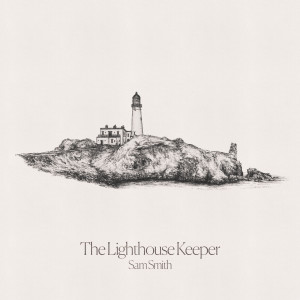 收聽Sam Smith的The Lighthouse Keeper歌詞歌曲