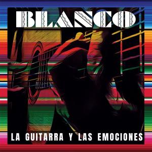 Album La Guitarra Y Las Emociones from Blanco