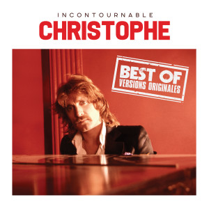 Album Incontournable Christophe (Best Of Versions Originales) from Christophe
