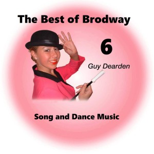 The Best of Broadway 6 - Song and Dance Music