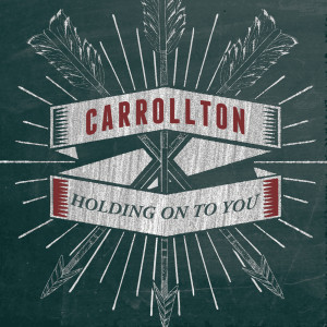 Album Holding On To You from Carrollton
