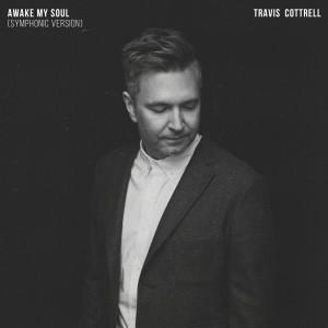 Album Awake My Soul (Symphonic Version) from Travis Cottrell