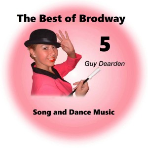 The Best of Broadway 5 - Song and Dance Music