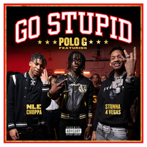 Listen to Go Stupid song with lyrics from Polo G