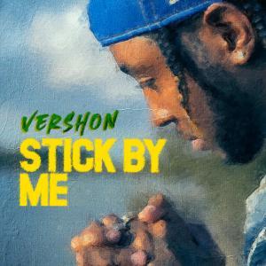 Album Stick By Me (Explicit) from Vershon