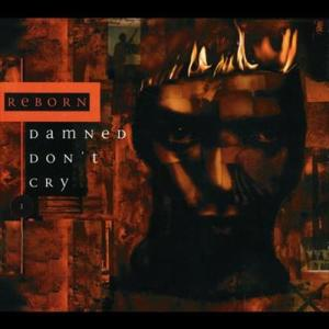 Damned Don't Cry 1994 Reborn 雙魚座