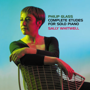 Album Philip Glass: Complete Études For Solo Piano from Sally Whitwell