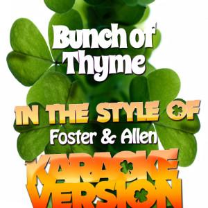 Karaoke - Ameritz的專輯Bunch of Thyme (In the Style of Foster & Allen) [Karaoke Version] - Single