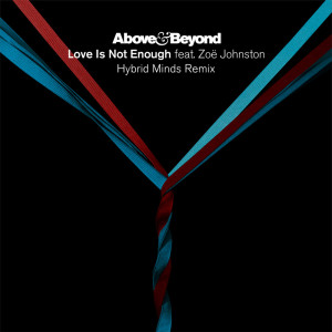 Album Love Is Not Enough (Hybrid Minds Remix) from Above & Beyond