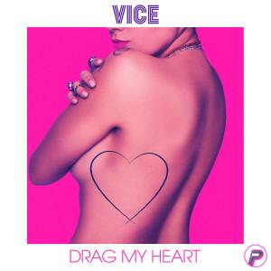 Vice的專輯Drag My Heart