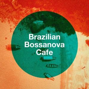 Bosanova Brasilero的專輯Brazilian Bossanova Cafe