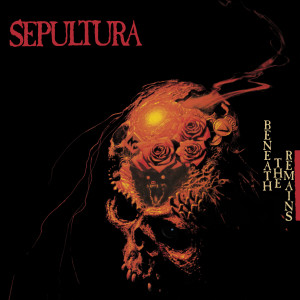 Album Beneath the Remains (Deluxe Edition) from Sepultura