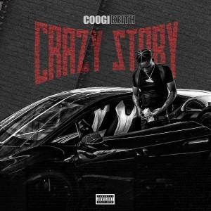 Album Crazy Story (Explicit) from Coogi Keith