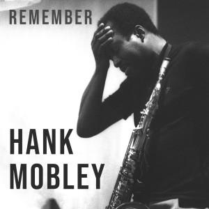 Hank Mobley的專輯Remember