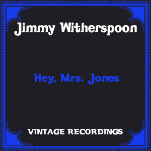 Album Hey, Mrs. Jones (Hq Remastered) from Jimmy Witherspoon
